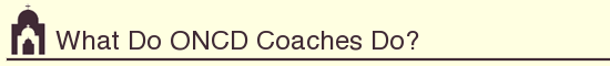 What Do ONCD Coaches Do?